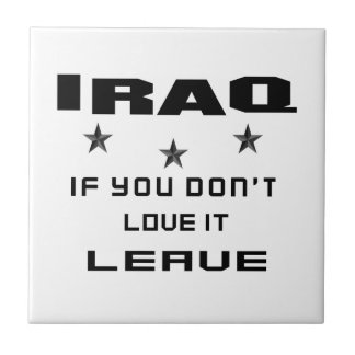 Iraq  If you don't love it, Leave Tile