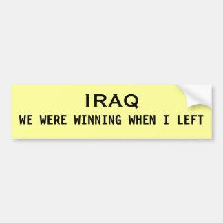 IRAQ, WE WERE WINNING WHEN I LEFT BUMPER STICKER
