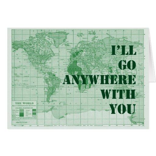 Iré dondequiera con usted tarjeta de felicitación