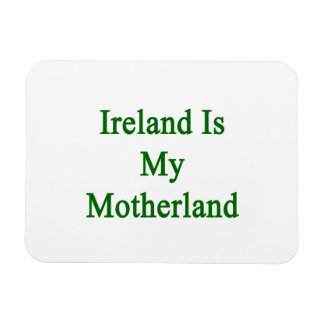 Ireland Is My Motherland Rectangular Photo Magnet