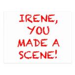 Irene usted hizo una escena postales