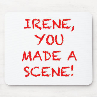 Irene You Made A Scene Mouse Pad
