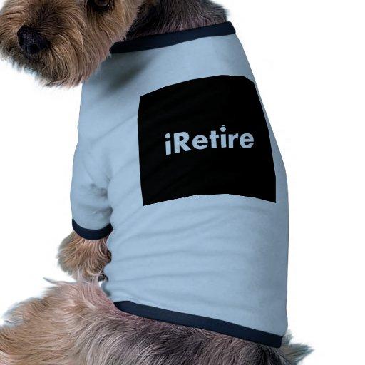 iRetire Camisa De Mascota