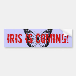 Iris is coming! bumper sticker