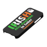 Irish Also Available In Sober iPhone 5 Cases
