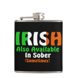 Irish Also Available In Sober (sometimes) Flask