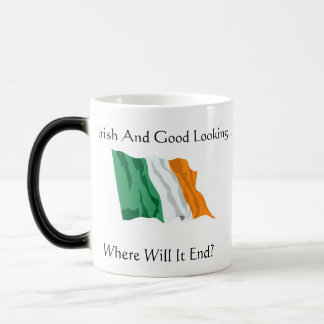 Irish And Good Looking.... Magic Mug