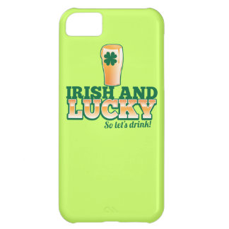 Irish and LUCKY! So let's DRINK! iPhone 5C Case