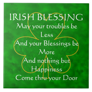 "Irish Blessing - ""May Your Troubles be Less"" Tile"