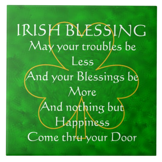 Irish Blessing Quot May Your Troubles Be Less Quot Tile Zazzle