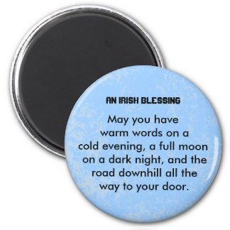Irish Blessing of wishes for good fortune 2 Inch Round Magnet