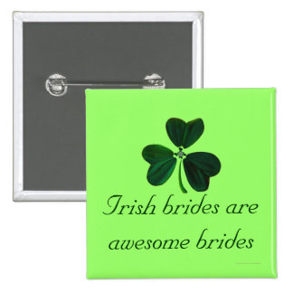 """Irish Brides Are Awesome Brides"" Pinback Button"