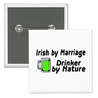 Irish By Marriage Drinker By Nature Button