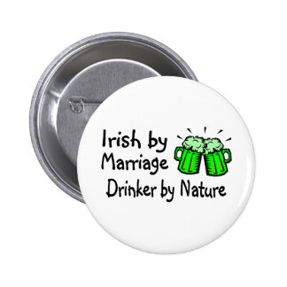 Irish By Marriage Drinker By Nature 2 Inch Round Button
