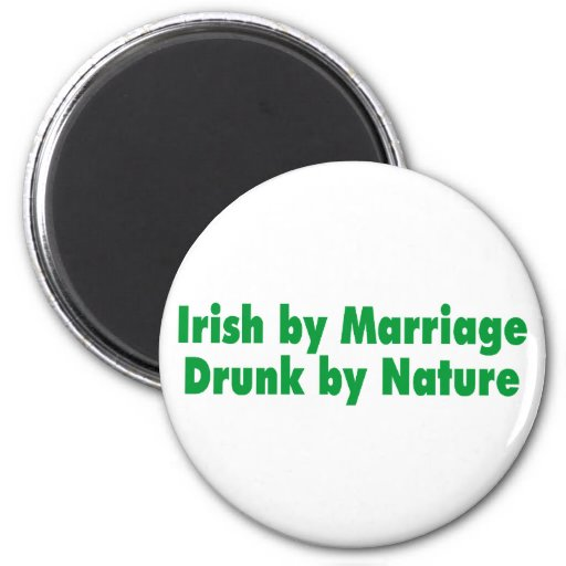 Irish by Marriage Drunk by Nature Magnets