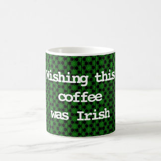 Irish Coffee Mug - Wish this Coffee was Irish