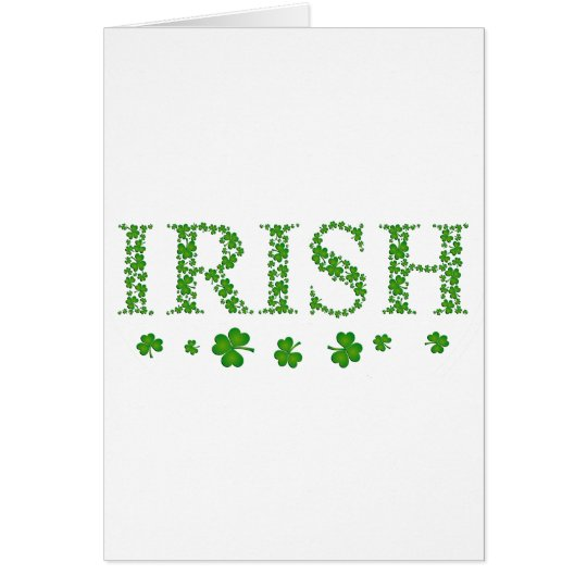 IRISH - COMPLETELY MADE UP OF SHAMROCKS CARD