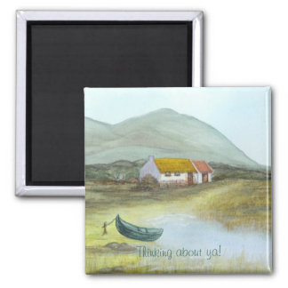 """Irish Cottage Magnet """"Thinking about ya!"""""""