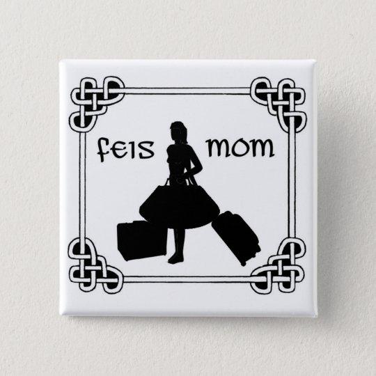 Irish Dance Feis Mom Button