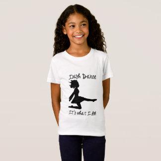 Irish Dance: It's what I do! shirt