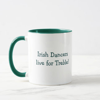 Irish Dancers Live For Treble! Mug