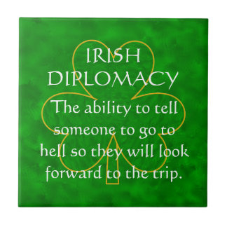 Irish Diplomacy an Irish Blessing Ceramic Tile