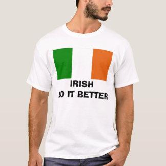 Irish do it better T-Shirt