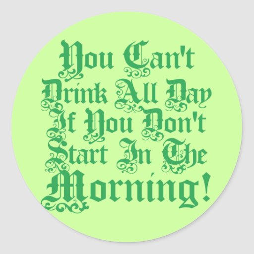 Irish Drinking Humor Classic Round Sticker