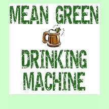 Irish Mean Green Drinking Machine T-shirt