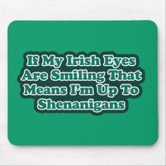Irish Eyes Quote Mouse Pad