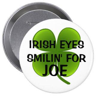 IRISH EYES SMILIN' FOR JOE 4 INCH ROUND BUTTON