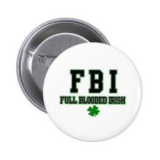 Irish FBI Full Blooded Irish Pinback Button