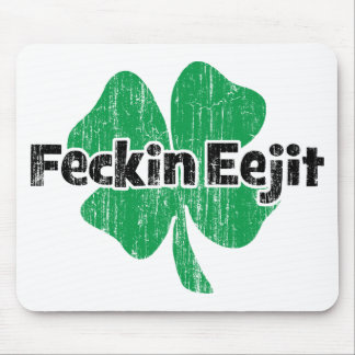 Irish Feckin Eejit Mouse Pad