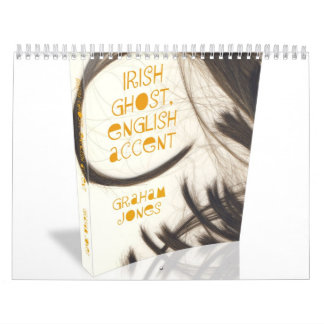 IRISH GHOST, ENGLISH ACCENT CALENDAR