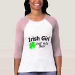 Irish Girl Just Add Beer Tshirts