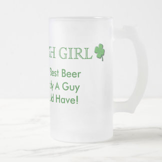 IRISH GIRL, The Best Beer Buddy... Frosted Glass Beer Mug