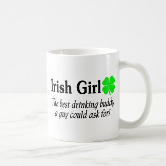 Irish Girl The Best Drinking Buddy A Guy Could Ask Classic White Coffee Mug