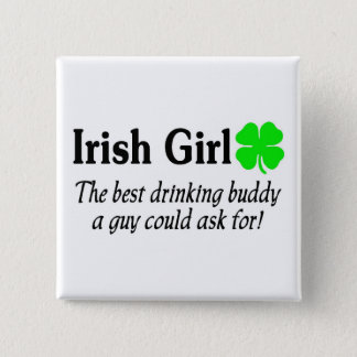 Irish Girl The Best Drinking Buddy A Guy Could Button