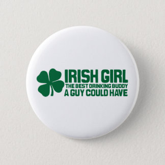 Irish Girl the best drinking buddy a guy could hav Pinback Button