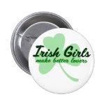 Irish Girls make better lovers Button