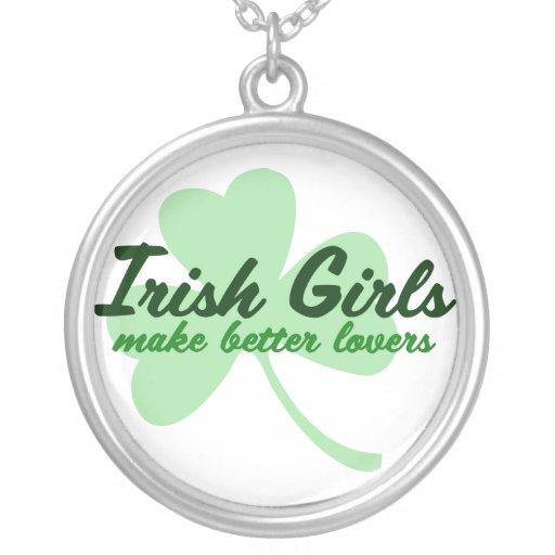 Irish Girls make better lovers Pendants