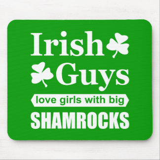 Irish Guys Love Girls With Big Shamrocks Funny Mouse Pad