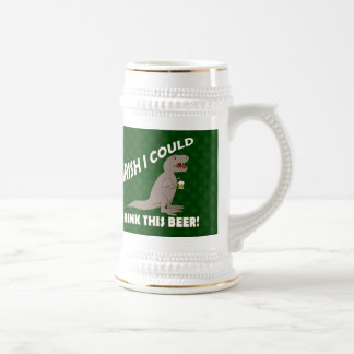 Irish I Could Drink This Beer, Funny T-Rex Beer Stein