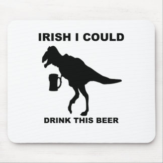Irish I Could Drink This Beer, Funny T-Rex T Shirt Mouse Pad