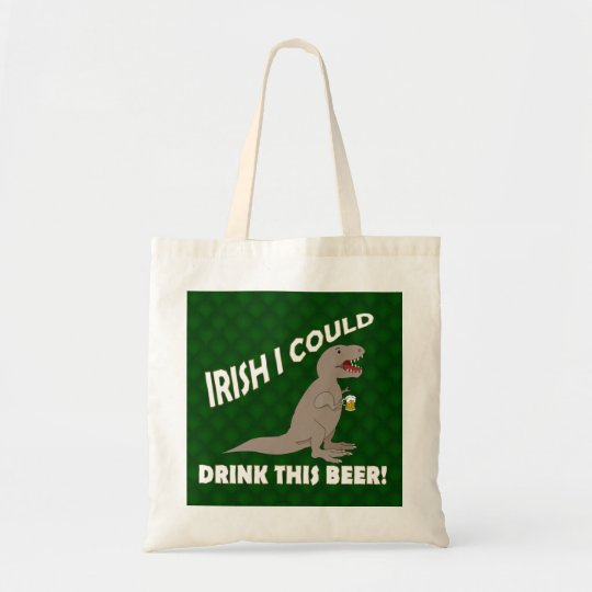 Irish I Could Drink This Beer, Funny T-Rex Tote Bag
