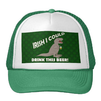 Irish I Could Drink This Beer, Funny T-Rex Trucker Hat