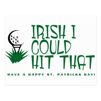 Irish I could hit that - Have A Happy St. Patricks Postcard