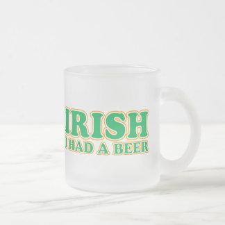 Irish I Had A Beer 10 Oz Frosted Glass Coffee Mug