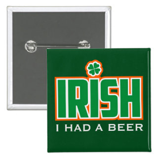 IRISH I Had a Beer with Shamrock - Customize Text 2 Inch Square Button