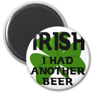Irish I Had Another Beer 2 Inch Round Magnet